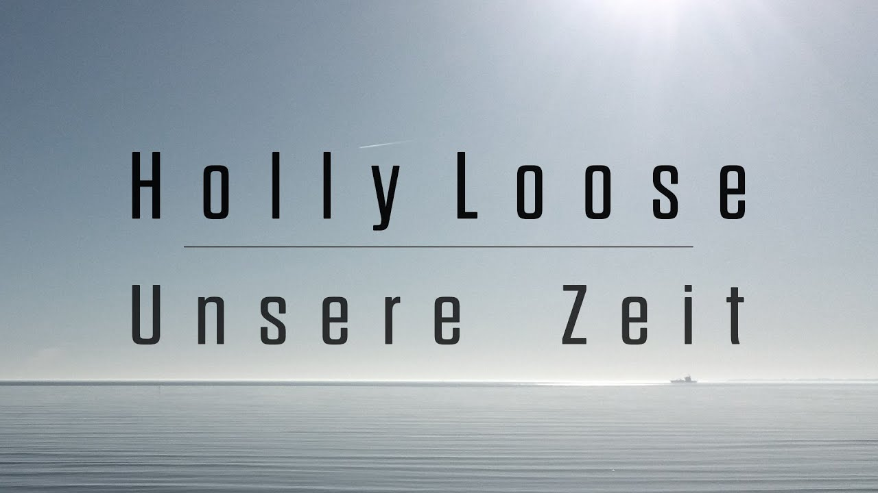 HOLLY LOOSE -  Unsere Zeit (2018)
