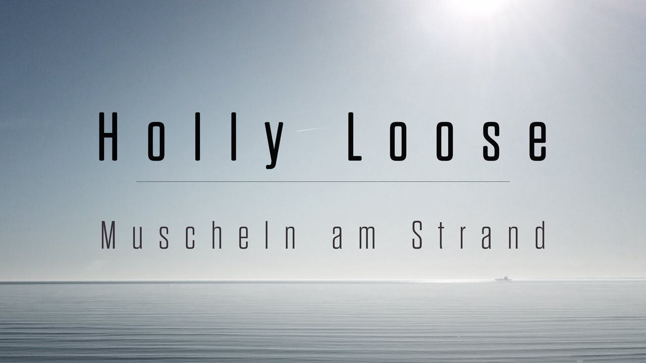 HOLLY LOOSE - Muscheln am Strand  (2018)