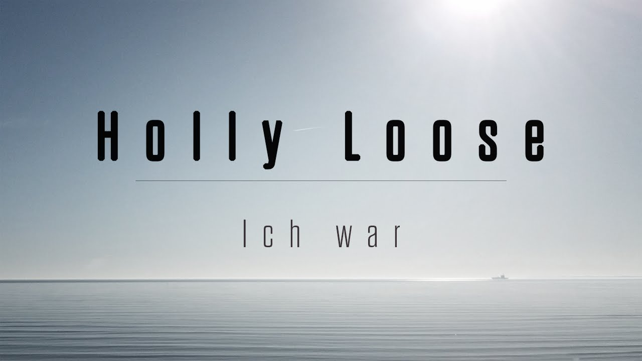 HOLLY LOOSE - Ich war (2018)