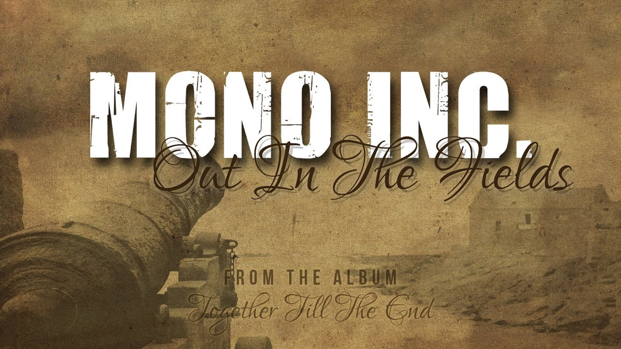 MONO INC. - Out In The Fields [Lyric Video]