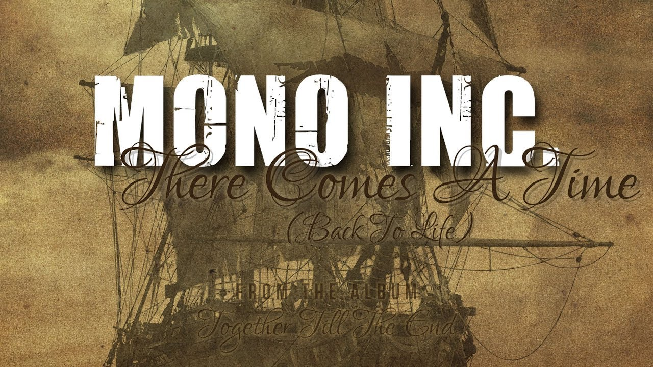 MONO INC. - There Comes A Time (Back To Life) [Lyric Video]