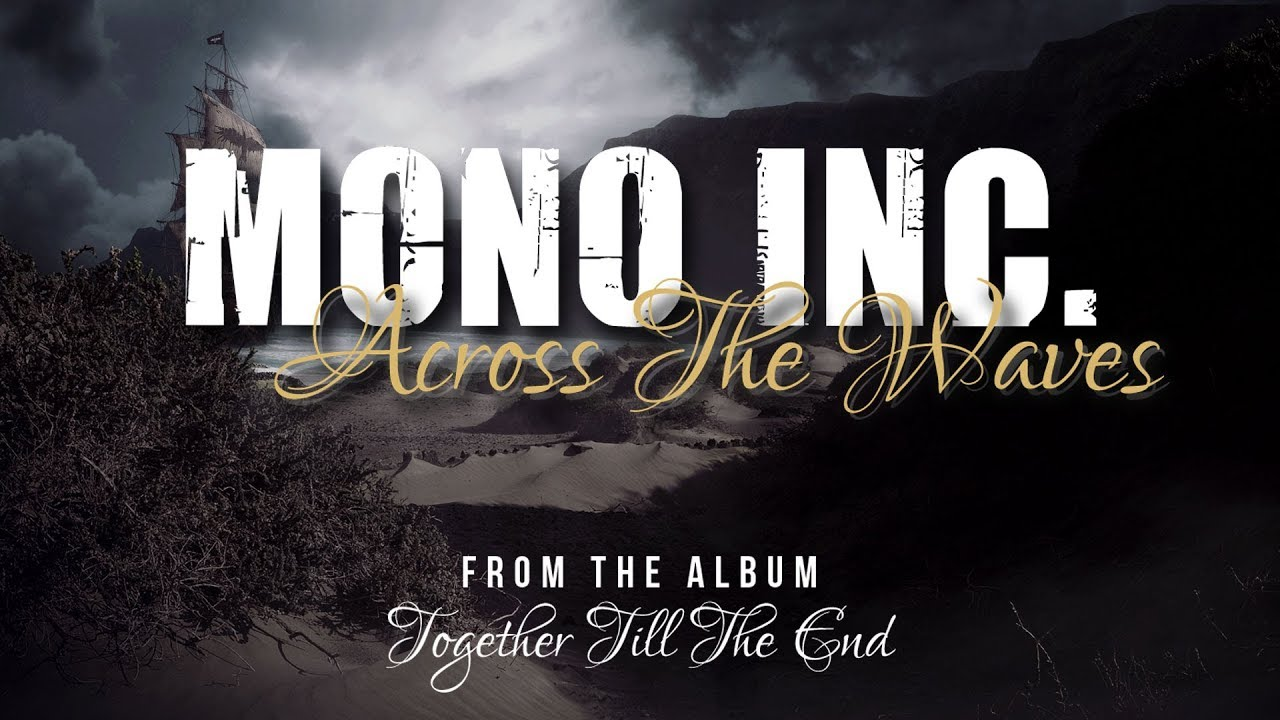 MONO INC. - Across The Waves [Lyric Video]