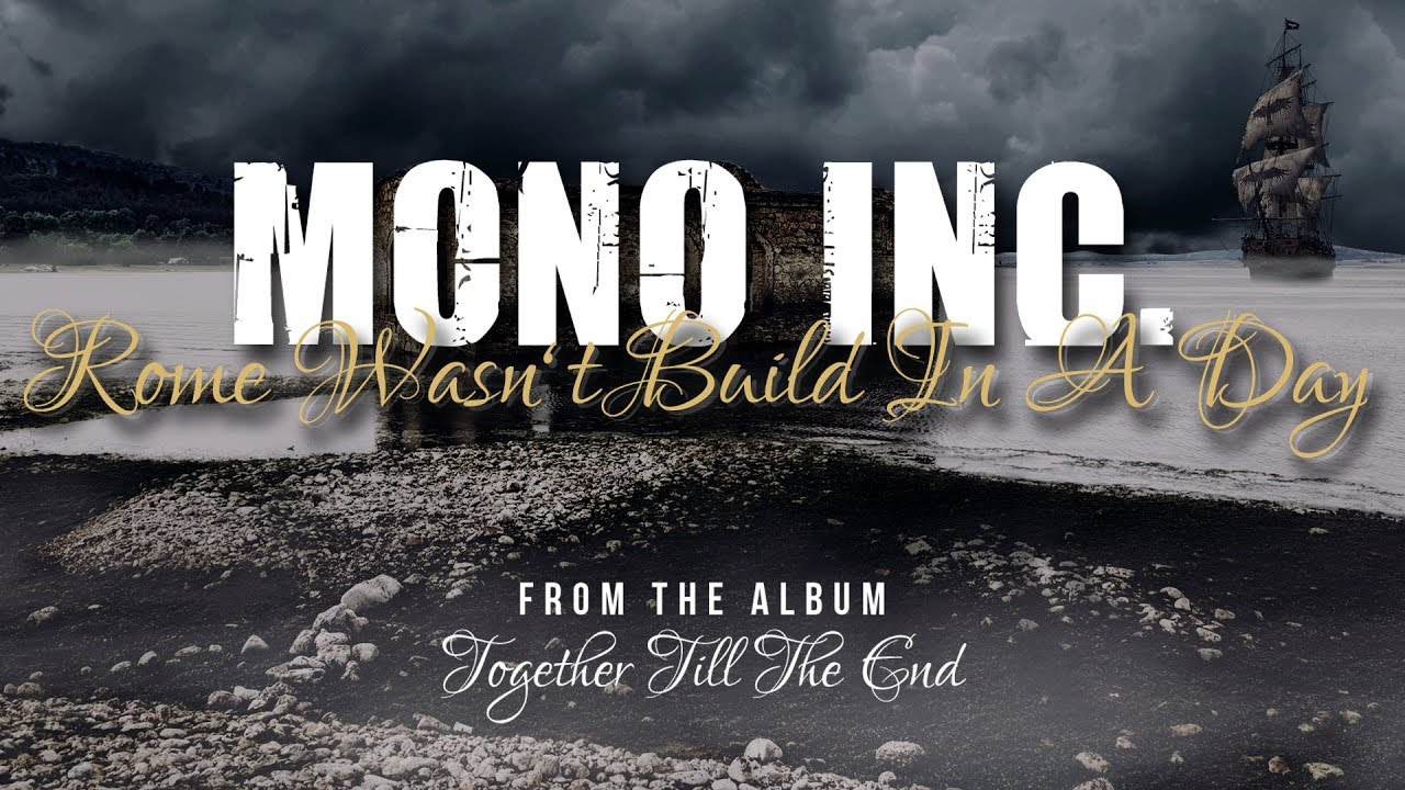 MONO INC. - Rome Wasn't Build In A Day [Lyric Video]
